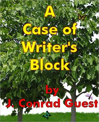 A Case of Writers Block  by  J. Conrad Guest