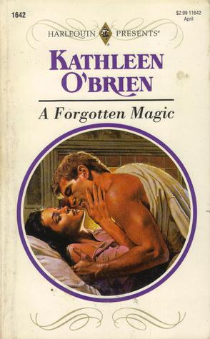 A Forgotten Magic  by  Kathleen OBrien
