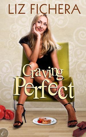 Craving Perfect Liz Fichera
