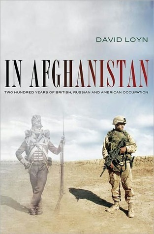 In Afghanistan: Two Hundred Years of British, Russian and American Occupation  by  David Loyn