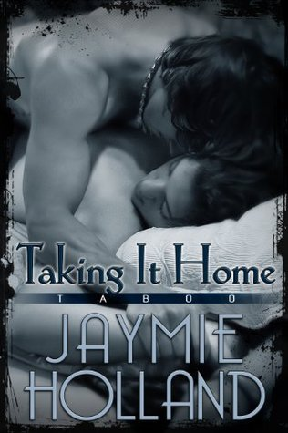 Taking it Home Jaymie Holland