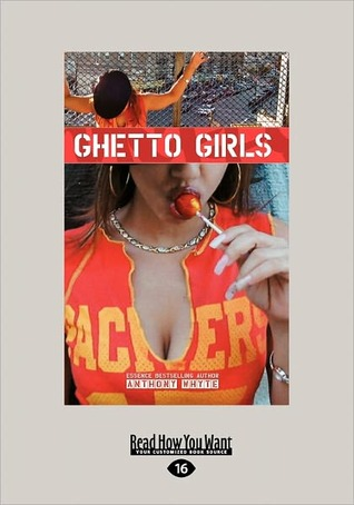 Ghetto Girls: Special Edition  by  Anthony Whyte