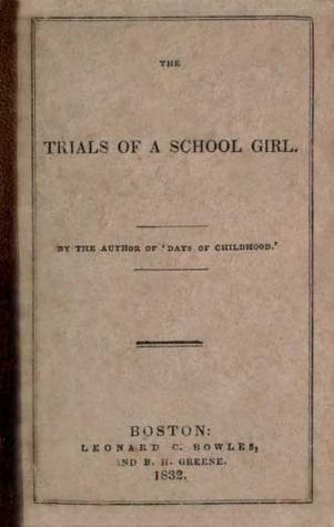 The Trials of a School Girl Dorothea Lynde Dix