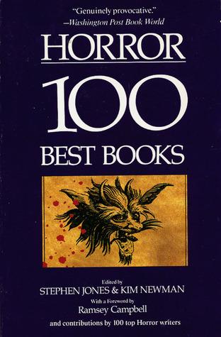 Horror: The 100 Best Books  by  Stephen Jones