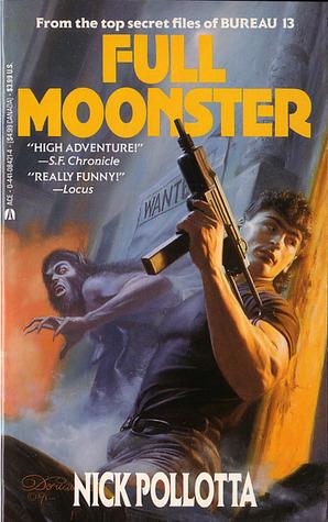 Full Moonster (Bureau 13, #2) Nick Pollotta