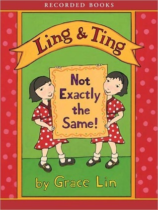 Ling And Ting: Not Exactly The Same  by  Grace Lin
