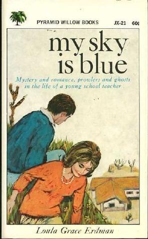 My Sky is Blue Loula Grace Erdman