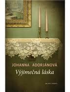 Výjimečná láska  by  Johanna Adorján