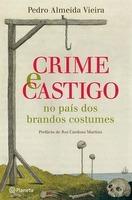 Crime e Castigo no país dos brandos costumes  by  Pedro Almeida Vieira