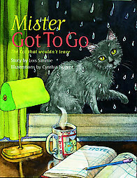 Mister Got to Go: The Cat That Wouldnt Leave  by  Lois Simmie