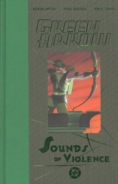 Green Arrow: Sounds of Violence Kevin Smith