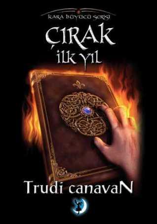 Çırak İlk Yıl (Kara Büyücü Serisi #3) Trudi Canavan