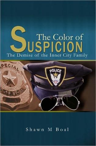 The Color Of Suspicion  by  Shawn M Boal