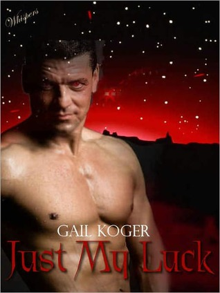 Just My Luck (Coletti Warlords #1)  by  Gail Koger
