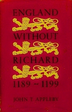England Without Richard 1189-1199  by  John T. Appleby