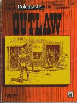 Outlaw (Rolemaster 2nd Edition, #1302)  (Spacemaster 2nd Edition, #1302) Matt Forbeck