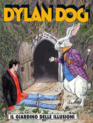 Dylan Dog n. 279: Il giardino delle illusioni  by  Tiziano Sclavi