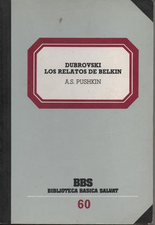 Dubrovski - Los Relatos de Belkin (Biblioteca Básica Salvat, #60) Alexander Pushkin