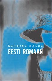 Eesti romaan  by  Katrina Kalda