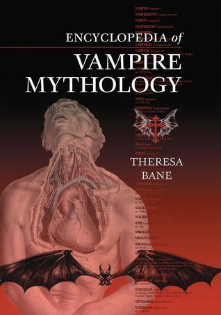 Encyclopedia of Vampire Mythology Theresa Bane