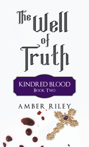 The Well of Truth (Kindred Blood, #2) Amber Riley