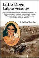 Little Dove, Lakota Ancestor Sakina Blue-Star