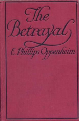 The Betrayal E. Phillips Oppenheim
