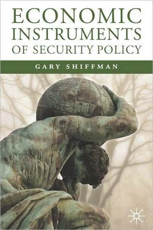 Economic Instruments Of Security Policy  by  Gary M. Shiffman