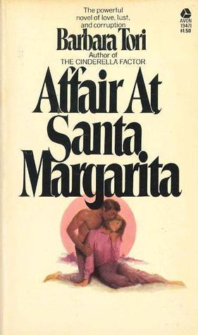 Affair At Santa Margarita  by  Barbara Tori