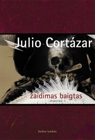 Žaidimas baigtas Julio Cortázar