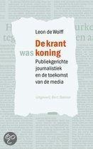De krant was koning  by  Leon de Wolff