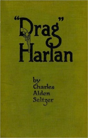 Drag Harlan  by  Charles Alden Seltzer