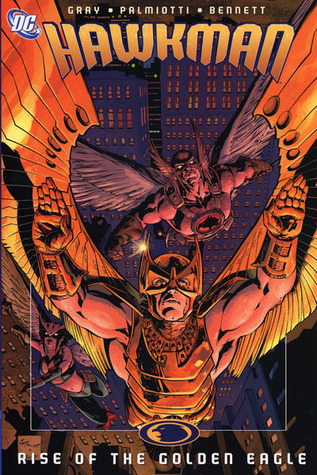 Hawkman: Rise of the Golden Eagle  by  Justin Gray
