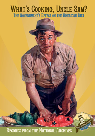 Whats Cooking, Uncle Sam? The Governments Effect on the American Diet Alice D. Kamps