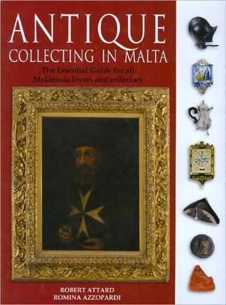 Antique Collecting in Malta Robert Attard