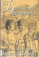 Dartwoods Daughters  by  Rebecca Baldwin