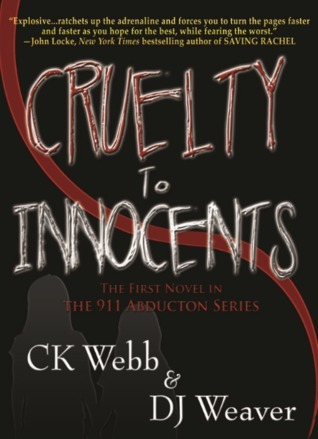 Cruelty To Innocents (The 911 Abductions, #1) C.K. Webb