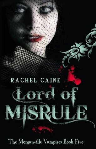 Lord of Misrule (The Morganville Vampires, #5) Rachel Caine