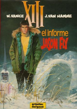El Informe Jason Fly (XIII, #6)  by  William Vance