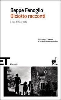 Diciotto racconti  by  Beppe Fenoglio