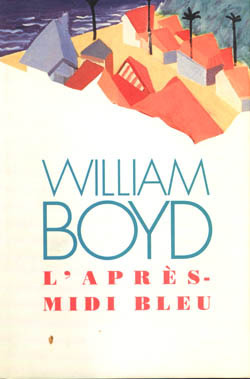 LAprès-Midi Bleu  by  William Boyd