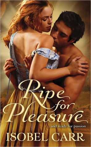 Ripe for Pleasure (The League of Second Sons, #1)  by  Isobel Carr