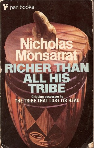 Richer Than All His Tribe Nicholas Monsarrat