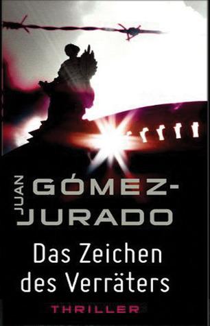 Das Zeichen des Verraters Juan Gomez-Jurado