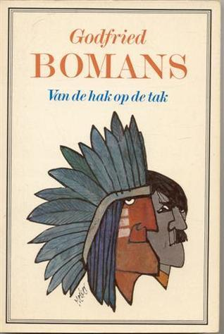Van De Hak Op De Tak  by  Godfried Bomans