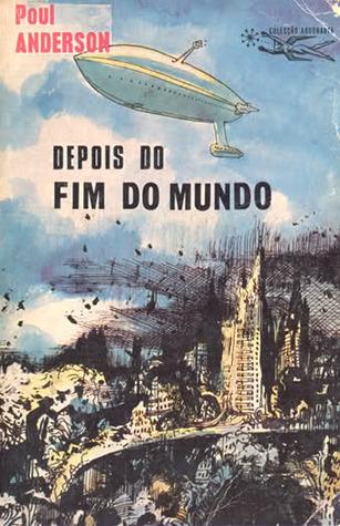 Depois do Fim do Mundo Poul Anderson