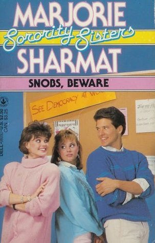 Snobs, Beware (Sorority Sisters, #2)  by  Marjorie Weinman Sharmat