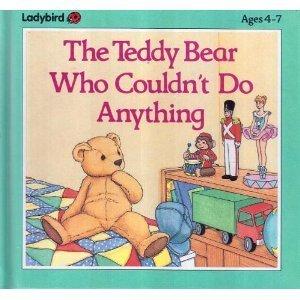 The Teddy Bear Who Couldnt Do Anything Dina Anastasio