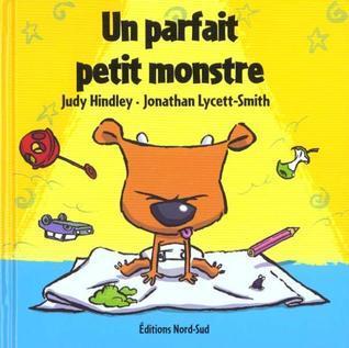 Un Parfait Petit Monstre: Une Histoire  by  Judy Hindley