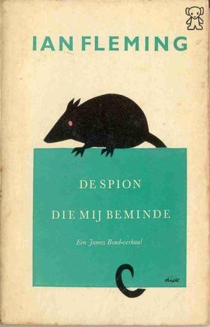 De spion die mij beminde  by  Ian Fleming